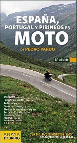 España, Portugal Y Pirineos En Moto 2014