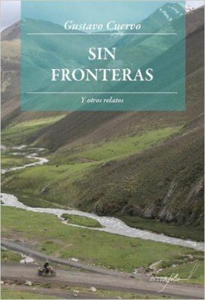 Sin Fronteras y otros relatos de Gustavo Cuervo