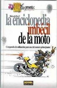 La Enciclopedia Imbécil de la Moto